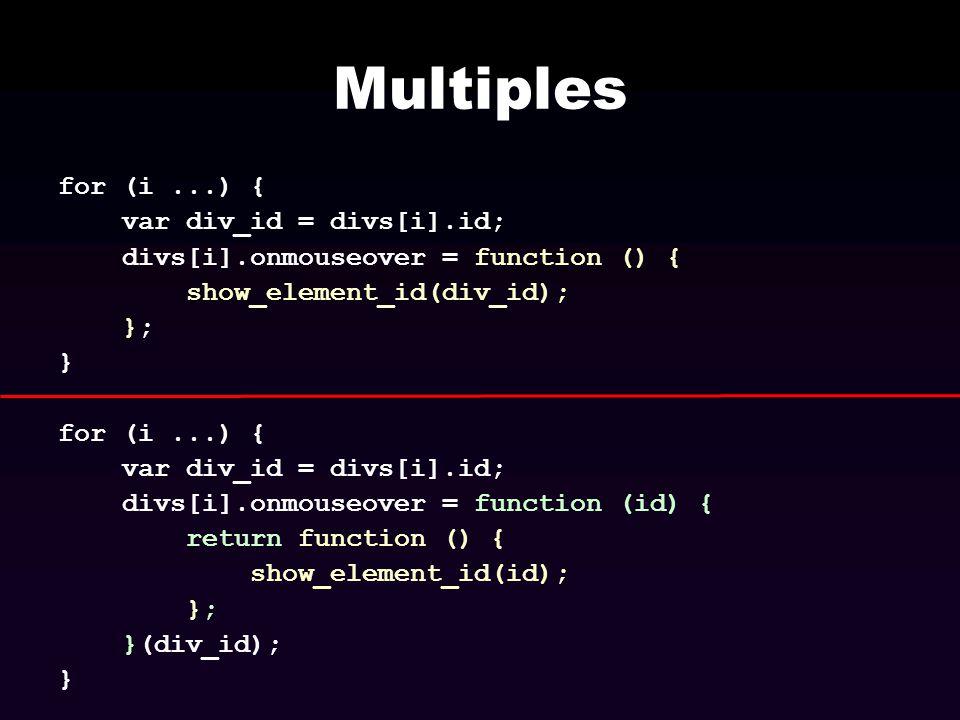Multiples for (i ...) { var div_id = divs[i].id;